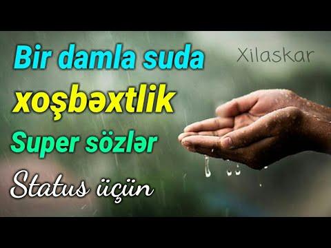 Bir damla suda xoşbəxtlik - Super sözlər status üçün