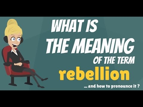 What is REBELLION? What does REBELLION mean? REBELLION meaning, definition & explanation