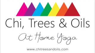 At Home Yoga with Chi, Trees & Oils 6