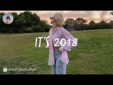 A Nostalgia Playlist ⏳ 2018 Throwback Songs