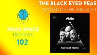 The Black Eyed Peas - MASTERS OF THE SUN VOL. 1 - Full Album Review