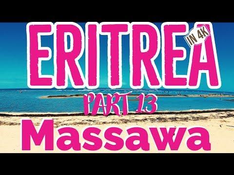 Eritrea in 4K UHD 2019 PART 13 Eritrean , MASSAWA ባጽዕ 2019