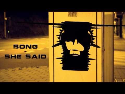Bong - She Said