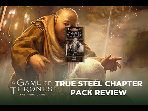 A Game of Thrones LCG - True Steel Chapter Pack Review