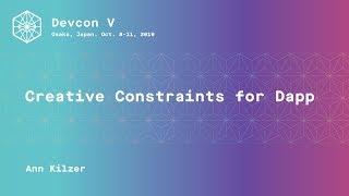 Creative Constraints for Dapp Development