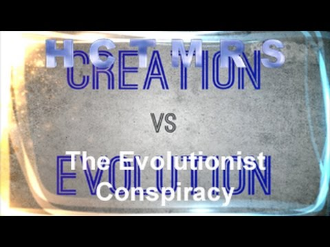 How Creationism Taught Me Real Science 01 The Evolutionist Conspiracy