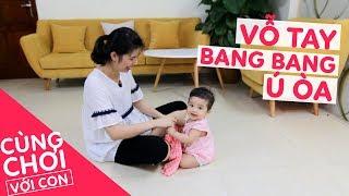 CÙNG CHƠI VỚI CON | Giai đoạn 7 - 9 tháng | Vỗ tay - Bang Bang - Ú òa | Mẹ Na Nếp