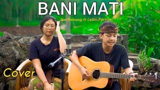 BANI MATI - Jun Bintang ft Lebri partami ( Bisma Candra Cover)