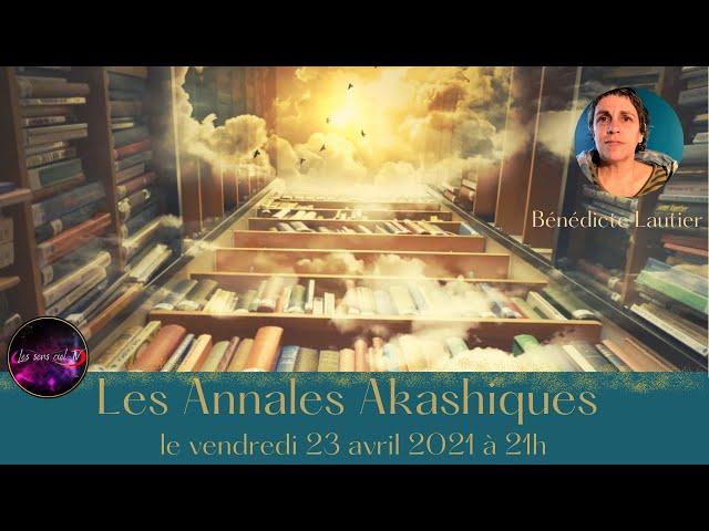 Les Annales Akashiques avec Bénédicte Lautier