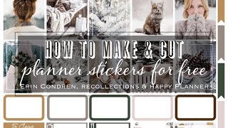 HOW TO MAKE AND CUT YOUR PLANNER STICKERS FOR FREE | ERIN CONDREN LIFE PLANNER, RECOLLECTIONS & HAPP