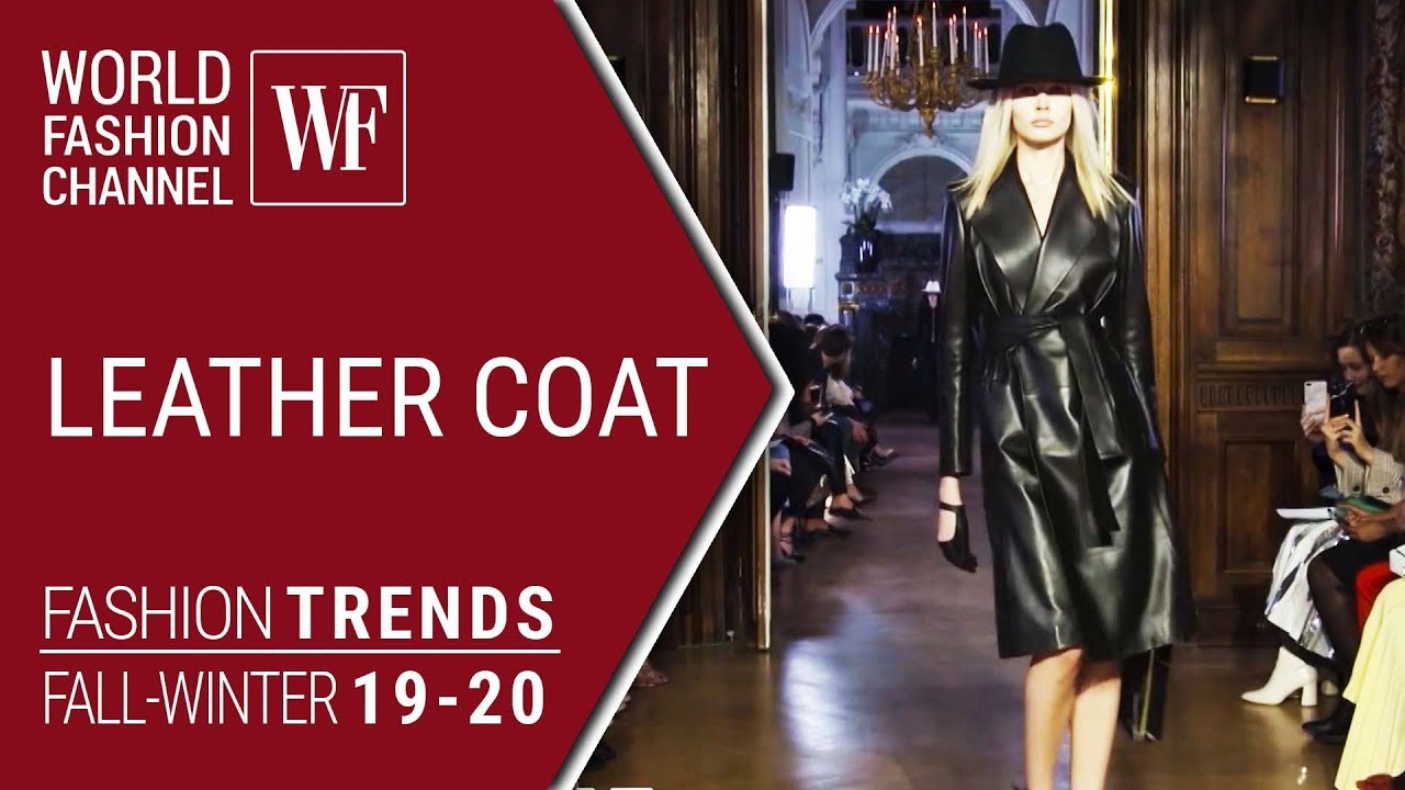[VIDEO] - LEATHER COAT |  FASHION TRENDS FALL-WINTER 19-20 2