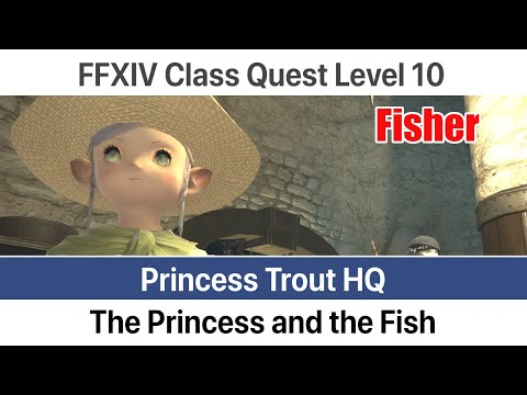 FFXIV Fisher Quest Level 10 - The Princess And The Fish (Princess Trout HQ) - A Realm Reborn