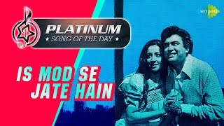 Platinum song of the day Is Mod Se Jate Hain 13th March RJ Ruchi