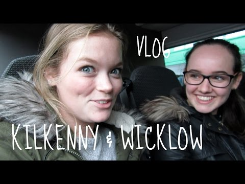 Kilkenny & Wicklow Vlog || Ft. Hannah