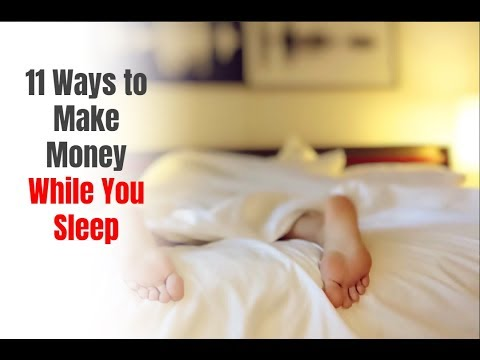 11 Ways to Make Money While You Sleep