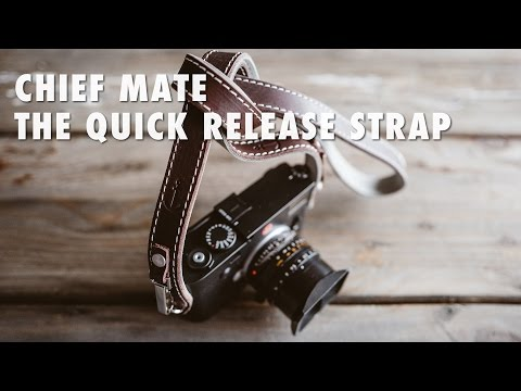 Chief Mate - The Quick Release Camera Strap