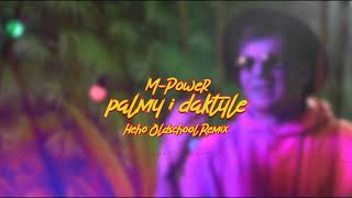 M-POWER - Palmy i daktyle (Heho Oldschool Remix)