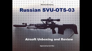 Airsoft SVU OTS-03 Unboxing and Review (Glaz Approved!)
