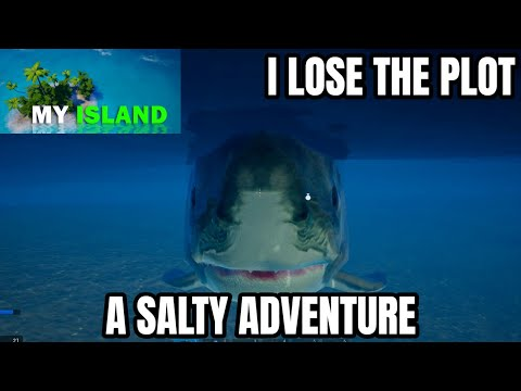 My Island - Lost The Plot With A Salty Adventure - My Island Gameplay