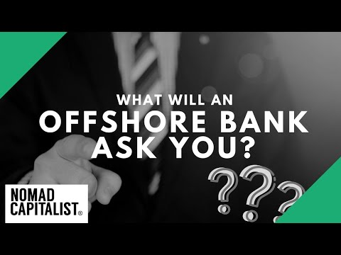 Questions an Offshore Bank Will Ask You