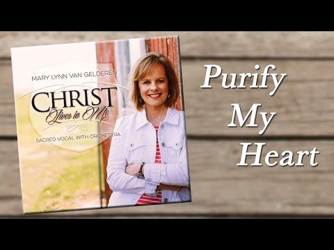 Purify My Heart - Mary Lynn Van Gelderen