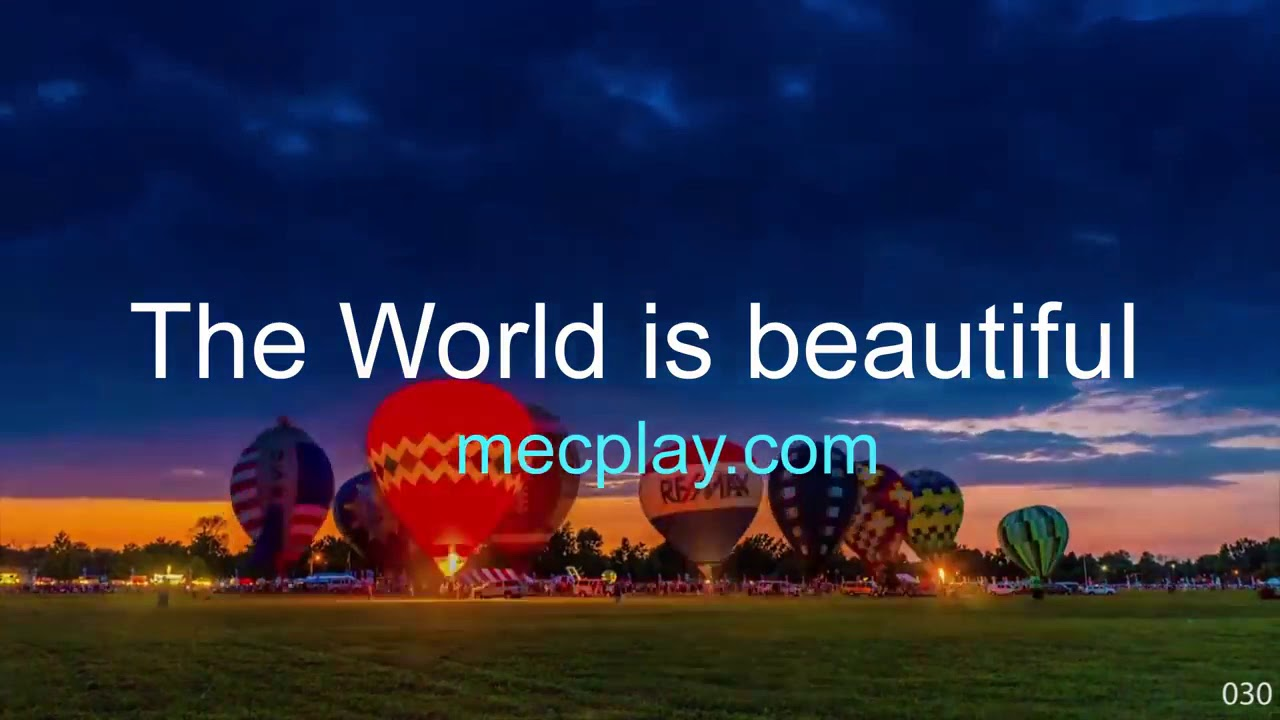 MECplay.com | The World is beautiful | Thế giới thật xinh đẹp