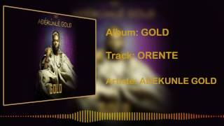 Gambar cover Adekunle Gold - Orente [Official Audio]