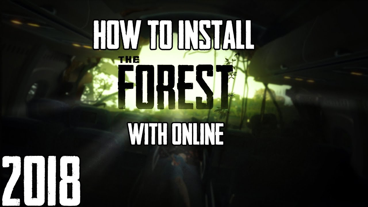 How To Install The Forest With Online 2018