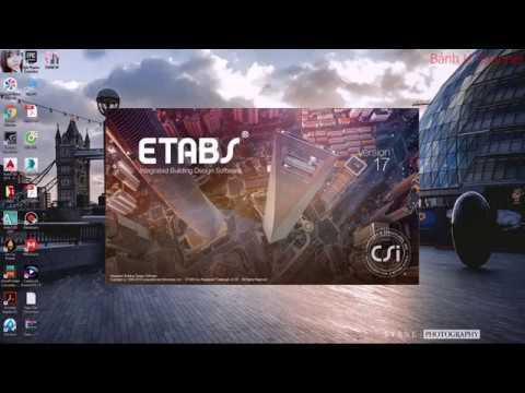 TIỆN ÍCH - Hướng dẫn chi tiết cài đặt Etabs v17 mới nhất
