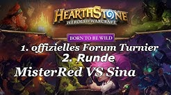 Hearthstone Forum Turnier #Runde 2# MisterRed VS Sina - 1. Offizielle Hearthstone Forum Turnier