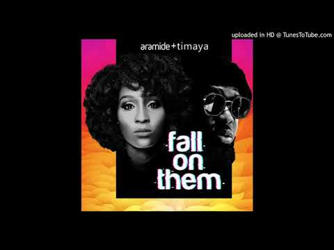 Aramide ft Timaya Fall On Them