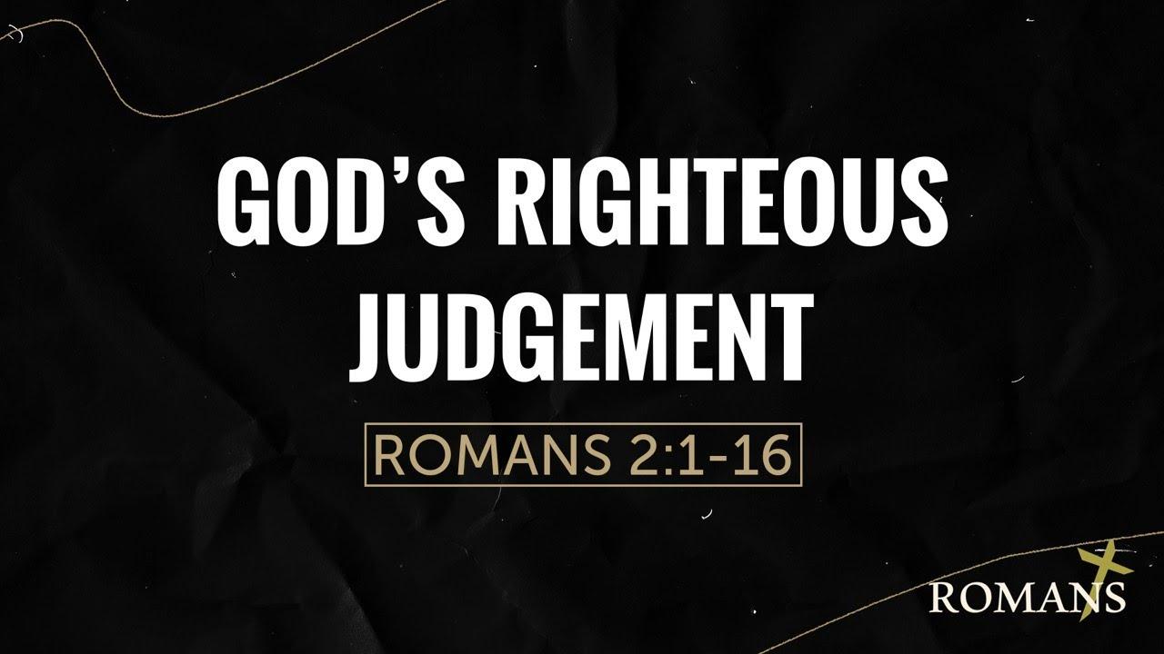 6/20/2021 (10:30) - Romans: God's Righteous Judgement