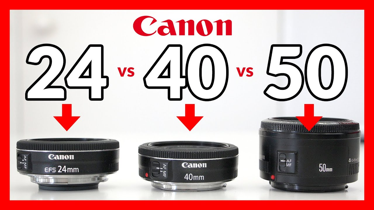Canon 24mm STM Pancake vs 40mm STM Pancake vs 50mm 1 8