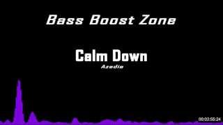 AZEDIA - Calm Down [Bass Boost]