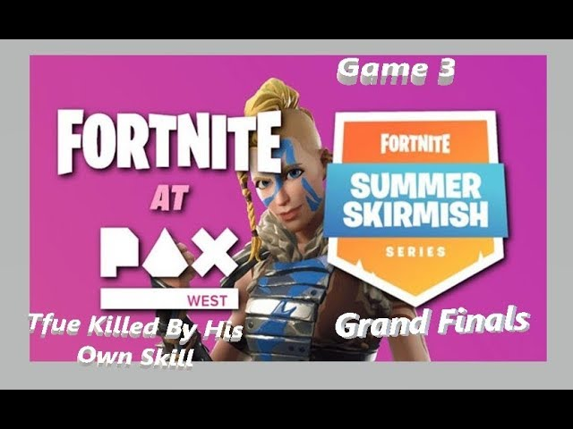Game3 Grand Final]Tfue and Nate hill Got Eliminated by Themselves Fortnite Summer Skirmish