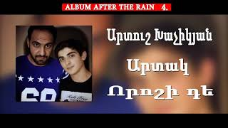 Artush Xachikyan   Artak   Voroshi DeՈրոշի ԴեAlbum After The Rain