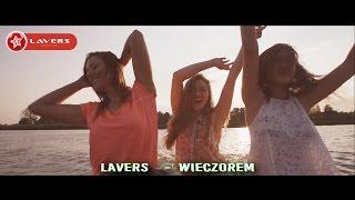 Lavers - Wieczorem (Official Video Clip) NOWOŚĆ 2015
