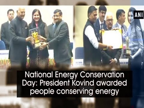 National Energy Conservation Day: President Kovind awarded people conserving energy - ANI News