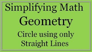 Draw a Circle using only Straight Lines (Simplifying Math)