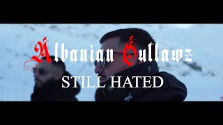 Albanian Outlawz - Still Hated  2018