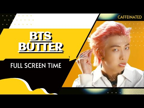 BTS  Butter - Full Screen Time Distribution [Color Coded]