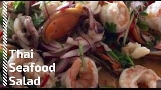 How to make The most amazing Thai Seafood Salad on the Planet - สลัดอาหารทะเล