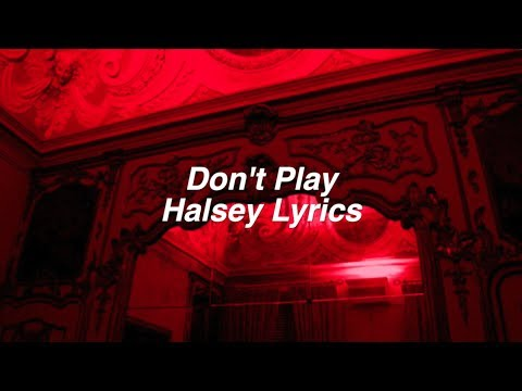 Don't Play || Halsey Lyrics