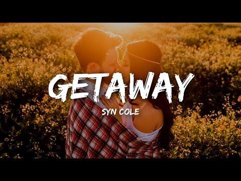 Syn Cole - Getaway (Lyrics)