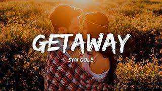 Syn Cole Getaway Lyrics.mp3