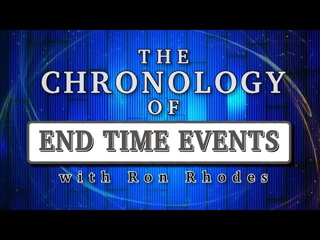 Ron Rhodes on End Times Chronology