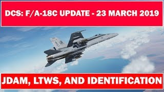 Hornet Update: Introduction to JDAM, LTWS and More