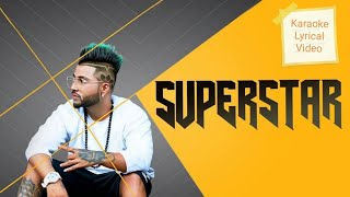 KARAOKE | Sukhe: Superstar Song (Official Video) Jaani | New Song 2017 | T-Series | Lyrical Video