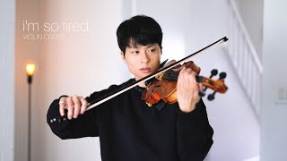 i'm so tired... - Lauv & Troye Sivan - violin cover by Daniel Jang