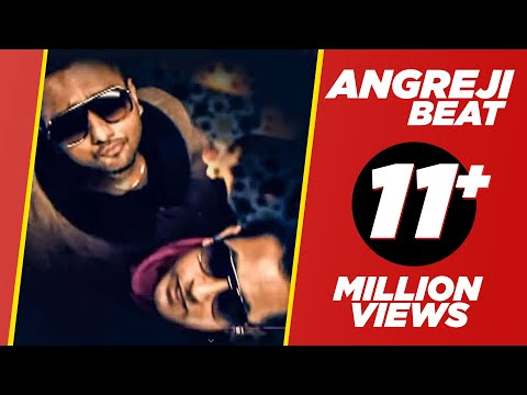 ANGREJI BEAT - YO YO HONEY SINGH & GIPPY GREWAL - OFFICAL VIDEO - PLANET RECORDZ